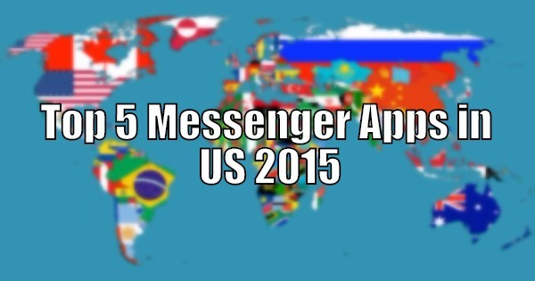 Top 5 Messenger Apps in US 2015
