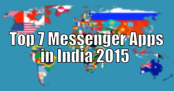 Top 7 Messenger Apps in India 2015