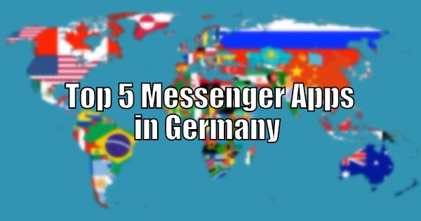 Top 5 Messenger Apps in Germany