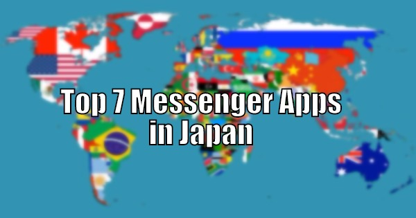 Top 7 Messenger Apps in Japan