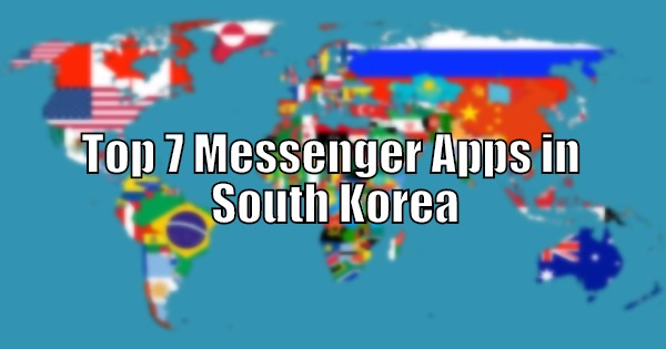 Top 7 Messenger Apps in South Korea