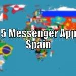 Top 5 Messenger Apps in Spain