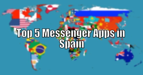 Top 5 Messenger Apps in Spain